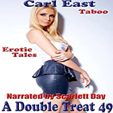 A Double Treat 49 (       UNABRIDGED) by Carl East Narrated by Scarlett Day