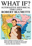 img - for What If?: Alternative Historical Time Lines book / textbook / text book