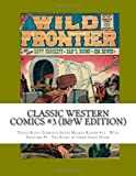 Richard Buchko Classic Western Comics #3 (B&W Edition): Triple-Sized: Complete Issues Masked Raider #17 - Wild Frontier #5 - The Story of Chief Crazy Horse