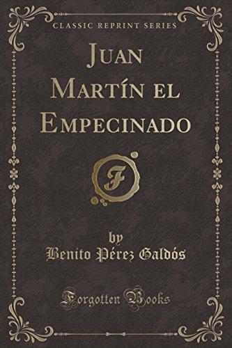 Juan Martin El Empecinado (Classic Reprint)  [Galdos, Benito Perez] (Tapa Blanda)