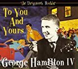 The Drugstore's Rockin' - To You And Yours George Hamilton IV