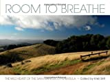 img - for Room to Breathe: The Wild Heart of the San Francisco Peninsula book / textbook / text book