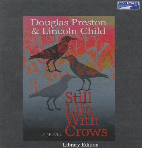 Still Life with Crows (Unabridged on 13 CDs) (Books On Cd Preston & Child compare prices)