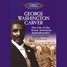 George Washington Carver: The Life of the Great American Agriculturalist (       UNABRIDGED) by Linda McMurry Edwards Narrated by Roscoe Orman