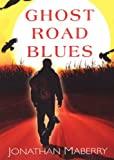 Ghost Road Blues: Library Edition (Pine Deep Trilogy)