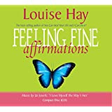 Feeling Fine Affirmations: Energizing Affirmations to Help You Feel Great Every Day!