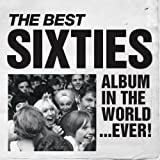The Best Sixties Album In The World...Ever!