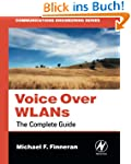 Voice Over WLANS: The Complete Guide...