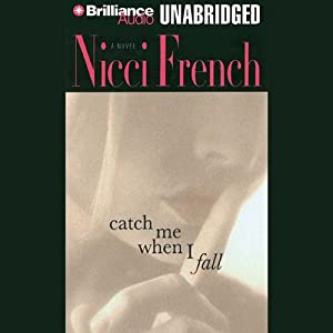 Catch Me When I Fall | [Nicci French]