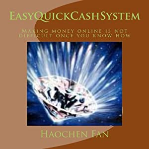 EasyQuickCashSystem: Making money online is not difficult once you know how