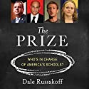 The Prize: Who's in Charge of America's Schools? (       UNABRIDGED) by Dale Russakoff Narrated by Pete Cross