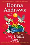 Two Deadly Doves: Six Geese A-Slaying and Duck the Halls (Meg Langslow Mysteries)