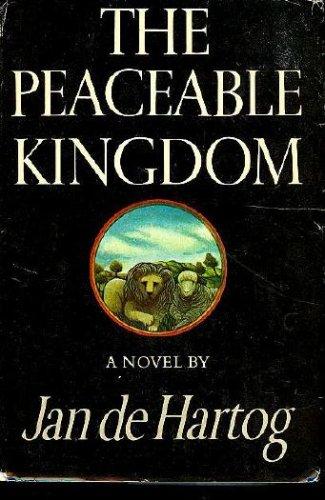 The peaceable kingdom: An American saga, JAN DE HARTOG