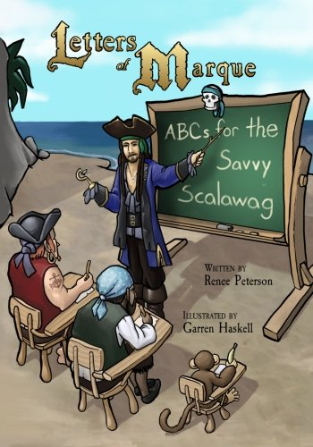 Letters of Marque: ABCs for the Savvy Scalawag (Paperback) by Renee Peterson