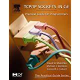 TCP/IP Sockets in C#: Practical Guide for Programmers (The Practical Guides) ~ Kenneth L. Calvert