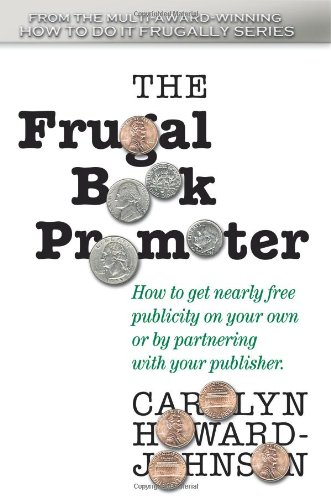 Image of The Frugal Book Promoter: Second Edition: How to get nearly free publicity on your own or by partnering with your publisher. (How to Do It Frugally)