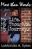 img - for More than Words: My Life. My Thoughts. My Journey. book / textbook / text book