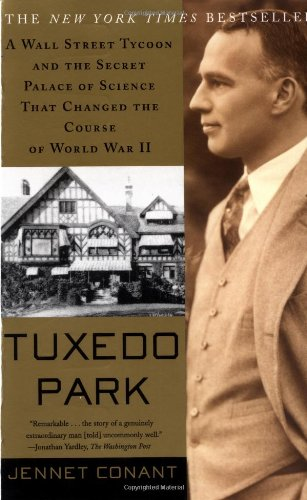 Tuxedo Park : A Wall Street Tycoon and the Secret Palace...