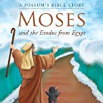 A Possum's Bible Story: Moses and the Exodus from Egypt | Jamey M. Long