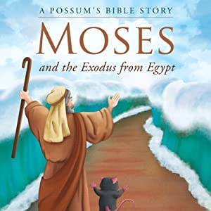A Possum's Bible Story: Moses and the Exodus from Egypt Audiobook