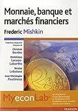 echange, troc Frederic Mishkin - Monnaie, banque et marchés financiers: Pack Premium FR/ENG : Livre en français + MyLab en anglais - Licence étudiant 12 mois