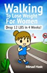 Walking to Lose Weight for Women - Th...