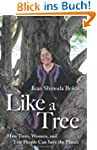 Like a Tree: How Trees, Women, and Tr...