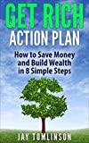 img - for Get Rich Action Plan: How To Save Money And Build Wealth In 8 Simple Steps (FU Money Series Book 1) book / textbook / text book