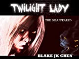 Twilight Lady: The Disappeared (Urban Paranormal Fantasy Comic)