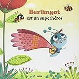 BERLINGOT EST UN SUPER HEROS