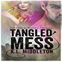 Tangled Mess Audiobook by K.L. Middleton, Kristen Middleton Narrated by Elizabeth Meadows