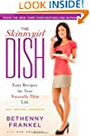 The Skinnygirl Dish: Easy Recipes for...