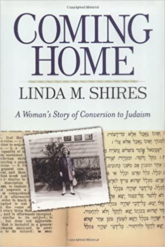 Coming Home: A Woman's Story Of Conversion To Judaism written by Linda Shires