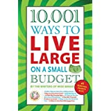 10,001 Ways to Live Large on a Small Budget ~ The Writers of Wise Bread