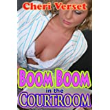 Boom Boom in the Courtroom (group sex orgy)by Cheri Verset
