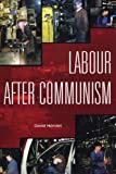 Labour After Communism (1551642425) by Mandel, David