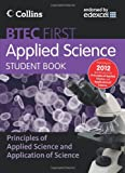 Student Book: Principles of Applied Science & Application of Science (New BTEC Applied Science) (0007488424) by Beeby, John