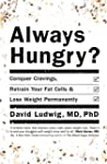 Always Hungry? : Conquer cravings, re...