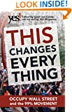 This Changes Everything: Occupy Wall Street and the 99% Movement