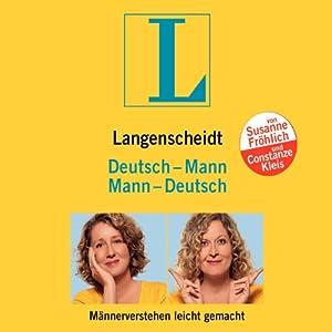 Langenscheidt Mann - Deutsch / Deutsch - Mann. Männerverstehen leicht gemacht Hörspiel