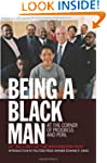Being a Black Man: At the Corner of P...