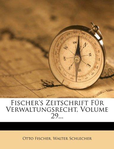 Fischer's Zeitschrift Für Verwaltungsrecht, Volume 29...