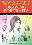 img - for The Fundamentals of Drawing Portraits: A Practical and Inspirational Course. Barrington Barber book / textbook / text book