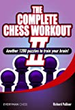 The Complete Chess Workout 2: Another 1200 Puzzles to Train Your Brain