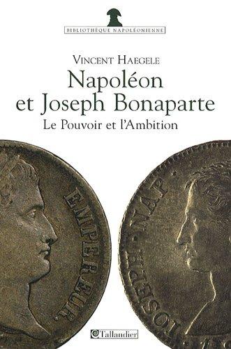 napoleon-et-joseph-bonaparte-le-pouvoir-et-lambition