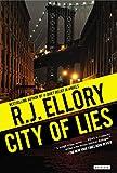 R. J. Ellory City of Lies: A Thriller