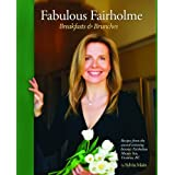 Fabulous Fairholme: Breakfasts and Brunchesby Sylvia Main