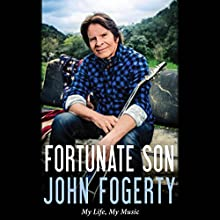 Fortunate Son: My Life, My Music Audiobook by John Fogerty Narrated by John Fogerty