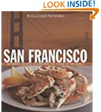 Williams-Sonoma Foods of the World: San Francisco: Authentic Recipes Celebrating the Foods of the World