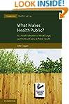What Makes Health Public?: A Critical...